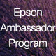 Epson Ambassador Program